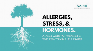 Allergies, Stress and Hormones - A Free Webinar with Dr. Z