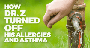 """How Dr. Z """"Turned Off"""" His Allergies and Asthma - Functional Medicine Dr. Z RI Allergist"""