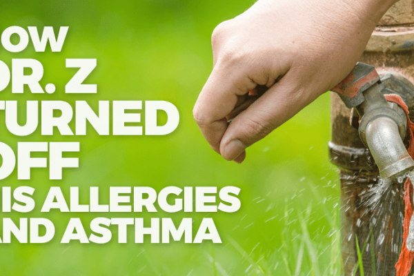 "How Dr. Z ""Turned Off"" His Allergies and Asthma - Functional Medicine Dr. Z RI Allergist"