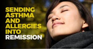 Sending Asthma and Allergies into Remission